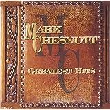 Mark Chesnutt - Greatest Hits