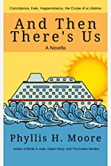 And Then There's US: A Novella Kindle Edition