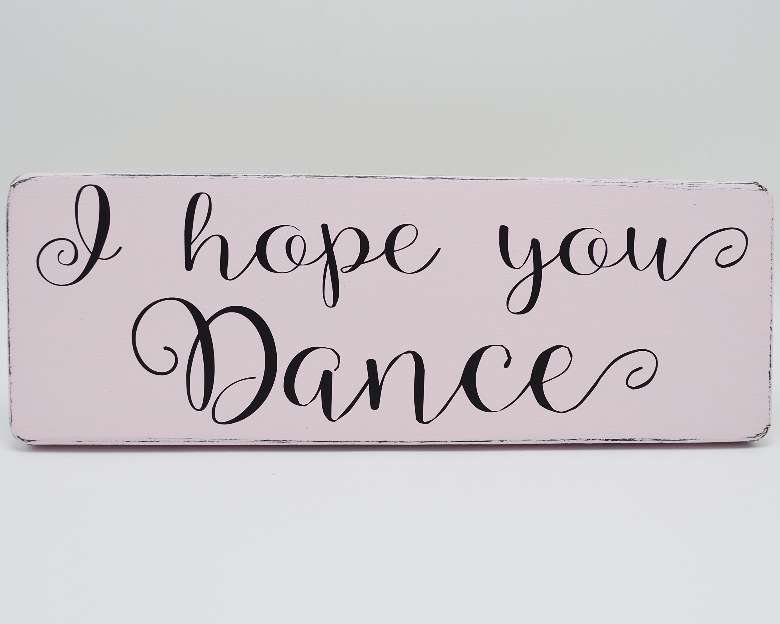 Wood Sign I Hope You Dance I Hope You Dance Leann Womack Song Lyrics Hope You Dance Lyrics Rustic Sign Inspirational Sign Gift for Daughter