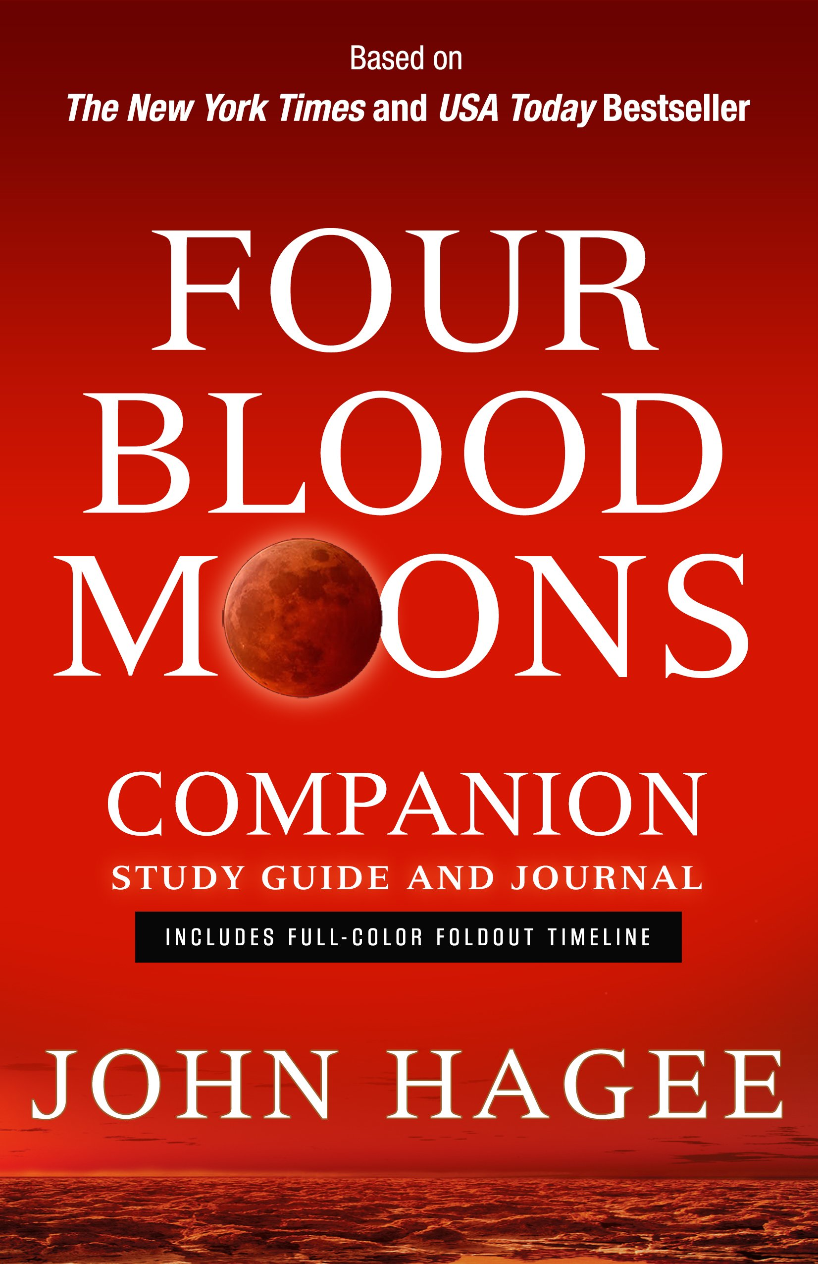Four Blood Moons Companion Study Guide and Journal: Includes Full-Color  Foldout Timeline: John Hagee: 9781617953873: Amazon.com: Books