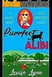 Purrfect Alibi: A Hazel Hart Cozy Mystery Three