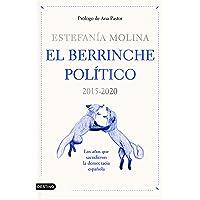 El berrinche político: 2015-2020 Los años que sacudieron la democracia española: 318 (Imago Mundi)