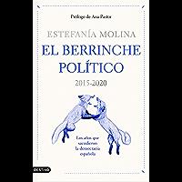 El berrinche político: 2015-2020 Los años que sacudieron la democracia española