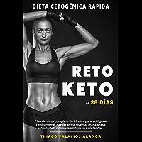 "Dieta Cetogénica ""Rápida"" RETO KETO DE 28 DÍAS: Plan de dieta completo de 28 días para adelgazar rápidamente. Perder…"