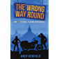 The Wrong Way Round: How Not to Travel to Burma by Motorcycle