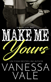 Make Me Yours (Bridgewater County Book 5)