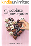 Chocolate and Conversation: A Delicious Novel