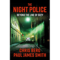 The Night Police: Beyond The Line Of Duty (English Edition)
