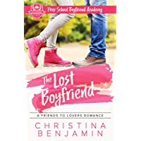 The Lost Boyfriend: A Friends To Lovers Romance (Prep School Boyfriend Academy Book...