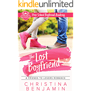 The Lost Boyfriend: A Friends To Lovers Romance (Prep School Boyfriend Academy Book 11)
