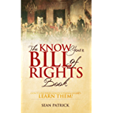 The Know Your Bill of Rights Book: Don't Lose Your Constitutional Rights—Learn Them!