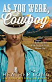 As You Were, Cowboy (Lone Star Leathernecks Book 2)