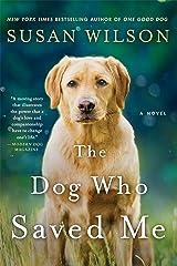 The Dog Who Saved Me: A Novel Paperback