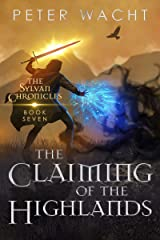 The Claiming of the Highlands (The Sylvan Chronicles Book 7) Kindle Edition