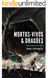 Mortos-Vivos & Dragões