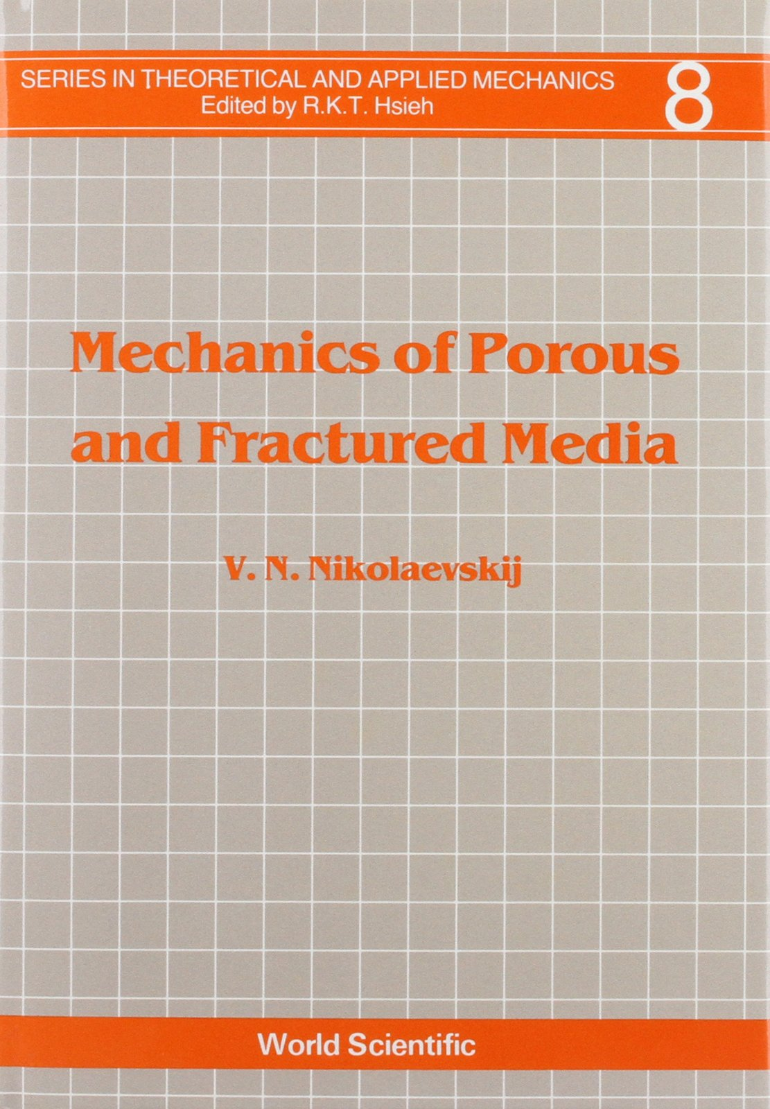 Mechanics of Porous and Fractured Media (SERIES IN THEORETICAL AND APPLIED MECHANICS) (v. 8)