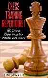 Chess Training Repertoire 1: 50 Chess Openings for White and Black (English Edition)