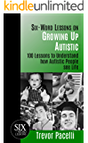 Six-Word Lessons on Growing Up Autistic: 100 Lessons to Understand How Autistic People See Life (The Six-Word Lessons Series)