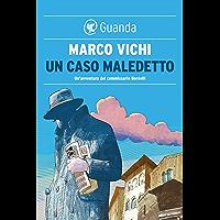 Un caso maledetto: Un'avventura del commissario Bordelli (Italian Edition) book cover