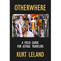 Otherwhere: A Field Guide for Astral Travelers (English Edition)