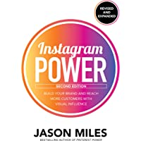 Instagram Power, Second Edition: Build Your Brand and Reach More Customers with Visual Influence