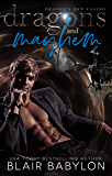 Dragons and Mayhem: A Witches and Dragons Paranormal Romance (Dragon's Den Casino Book 2)