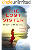 The Lost Sister: A gripping emotional page turner about dark family secrets
