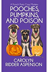 Pooches, Pumpkins, and Poison: A Pooch Party Cozy Mystery (The Pooch Party Cozy Mystery Series Book 1) Kindle Edition