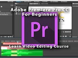 Amazon com: Watch Adobe Premiere Pro CC For Beginners: Learn