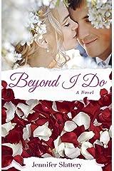 Beyond I Do: A Contemporary Romance Novel Paperback