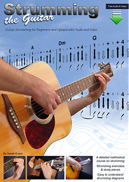 Strumming the Guitar: Guitar Strumming for Intermediate & Upward ...