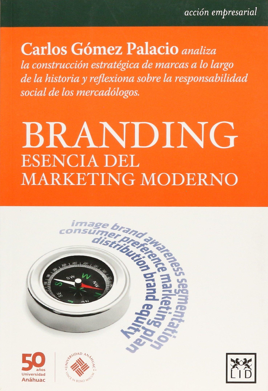 BRANDING ESENCIA DEL MARKETING MODERNO (Spanish) Paperback – 2012