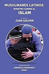 Musulmanes latinos: Nuestro camino al islam (Spanish Edition) Kindle Edition