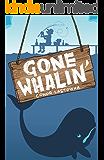 Gone Whalin'