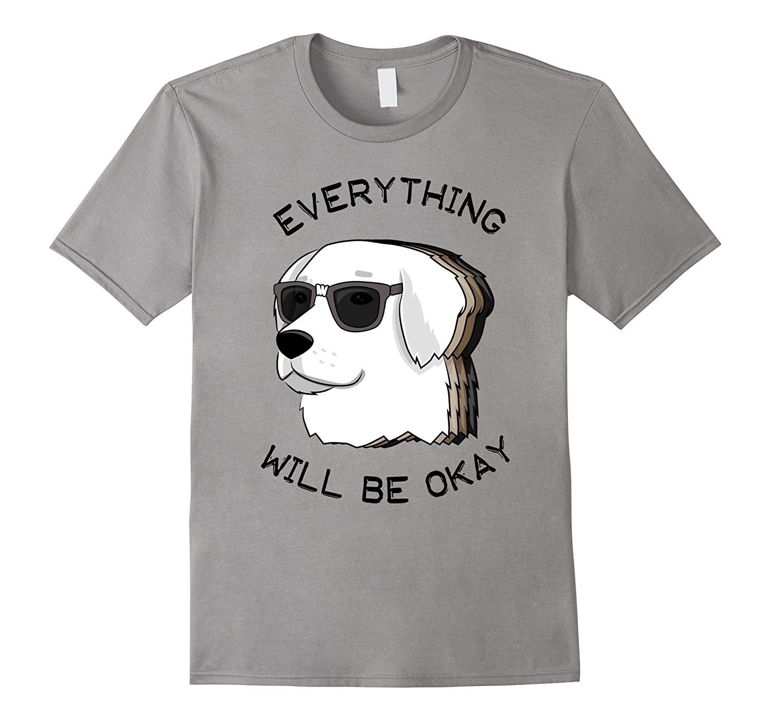 Everything Will Be Okay Tee Cool Labrador Gift Dog T-shirt-T-Shirt
