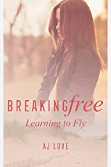Breaking Free: Learning to Fly Kindle Edition