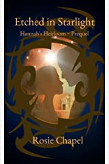Etched in Starlight: Hannah's Heirloom ~ Prequel Kindle Edition