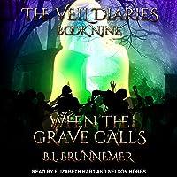 When the Grave Calls: Veil Diaries Series, Book 9