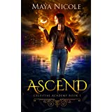 Ascend: A Paranormal Academy Romance (Celestial Academy Book 1)