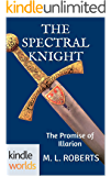The Foreworld Saga: The Spectral Knight (Kindle Worlds Novella) (The Wind From The Wall Book 1)