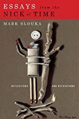 Essays from the Nick of Time: Reflections and Refutations Kindle Edition
