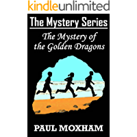 The Mystery of the Golden Dragons (The Mystery Series Book 5)