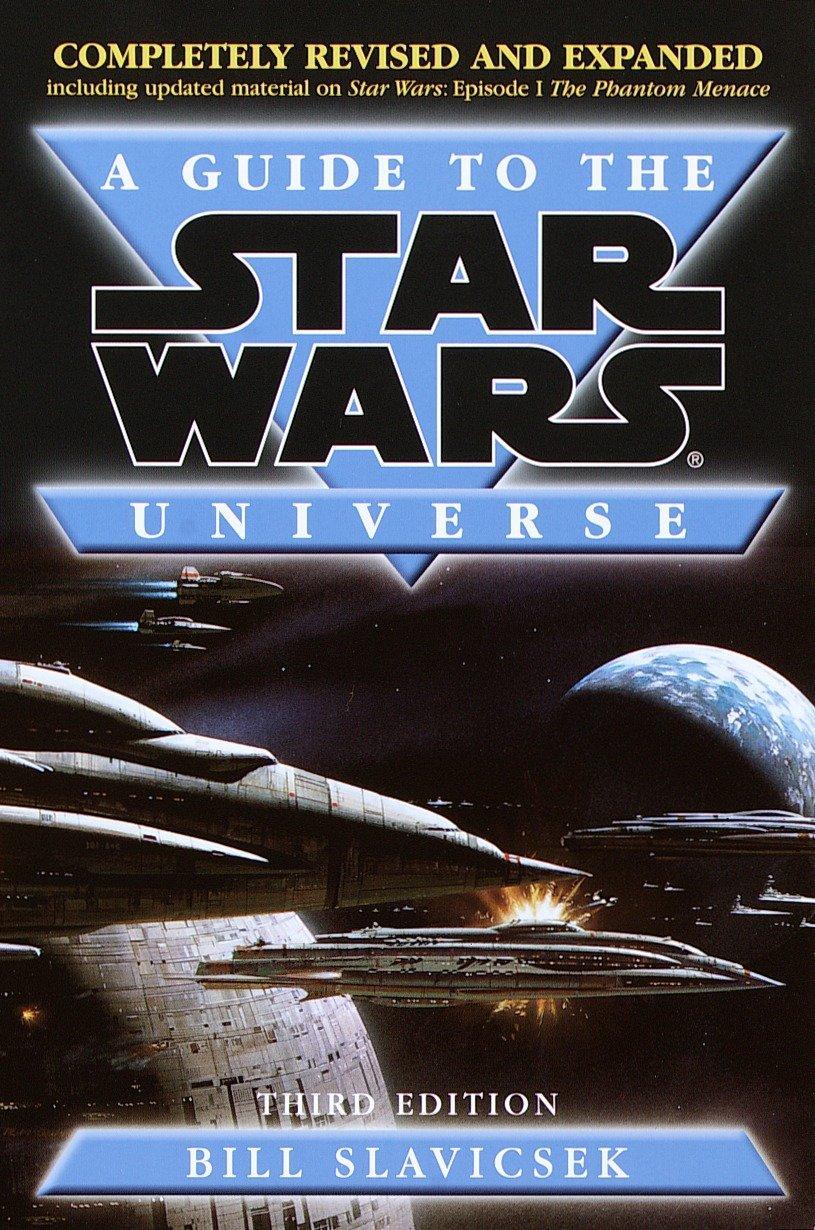 Amazon.com: A Guide to the Star Wars Universe (9780345420664): Bill  Slavicsek: Books