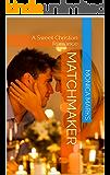 Matchmaker: A Sweet Christian Romance