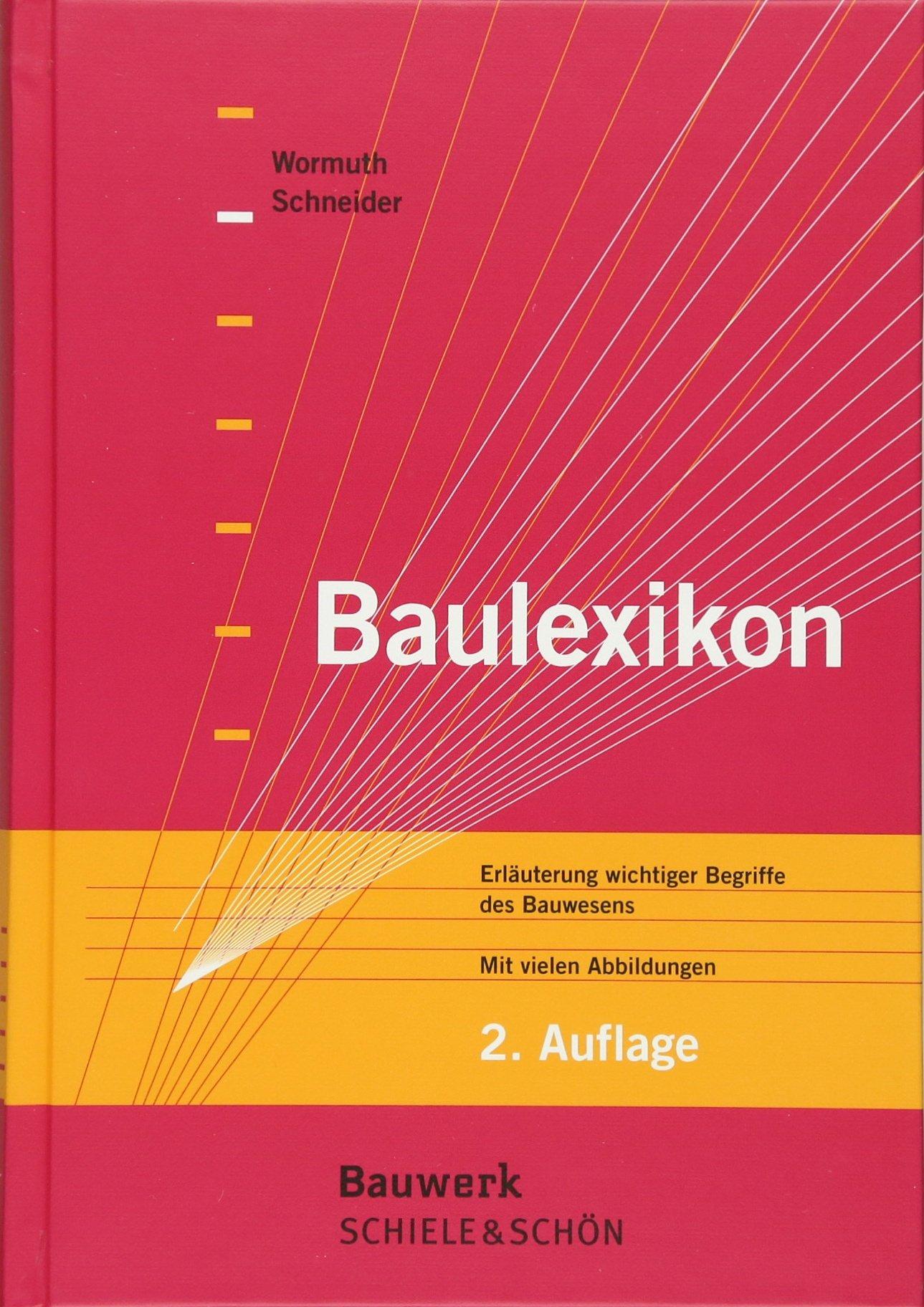 Baulexikon: Erläuterung wichtiger Begriffe des Bauwesens (Bauwerk)