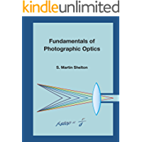 Fundamentals of Photographic Optics (English Edition)