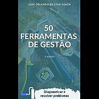 50 Ferramentas de Gestão: Diagnosticar e resolver problemas (Portuguese Edition)