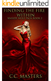 Finding the Fire Within: Seaside Wolf Pack Book 2