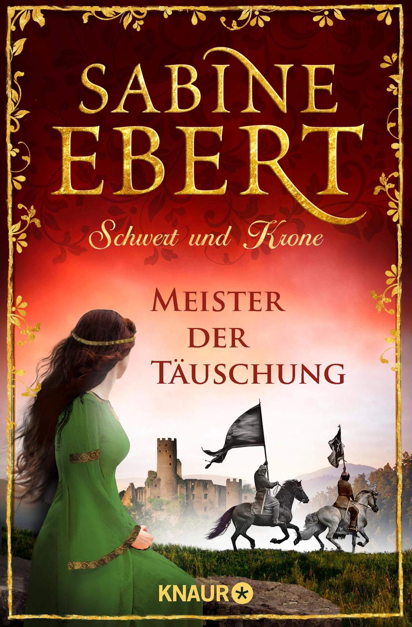 Schwert Und Krone   Meister Der Täuschung  Roman  Das Barbarossa Epos Band 1