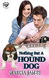 Nothing But a Hound Dog: Klein's K-9s Book 3 (Klein's K-9s Service Dogs)